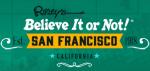 go to Ripley's San Francisco