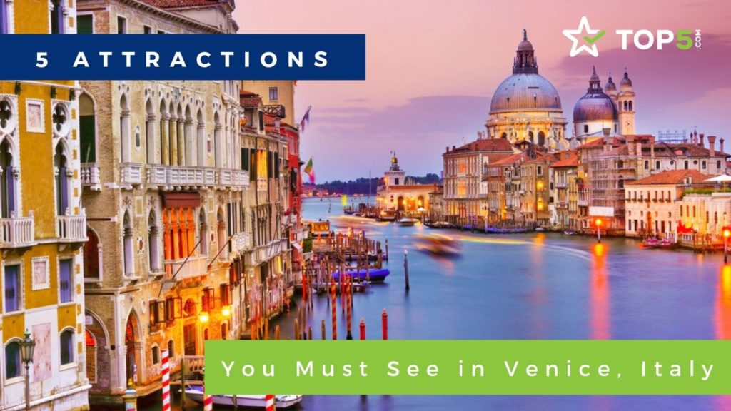 Bella Città: 5 Attractions You Must See in Venice, Italy