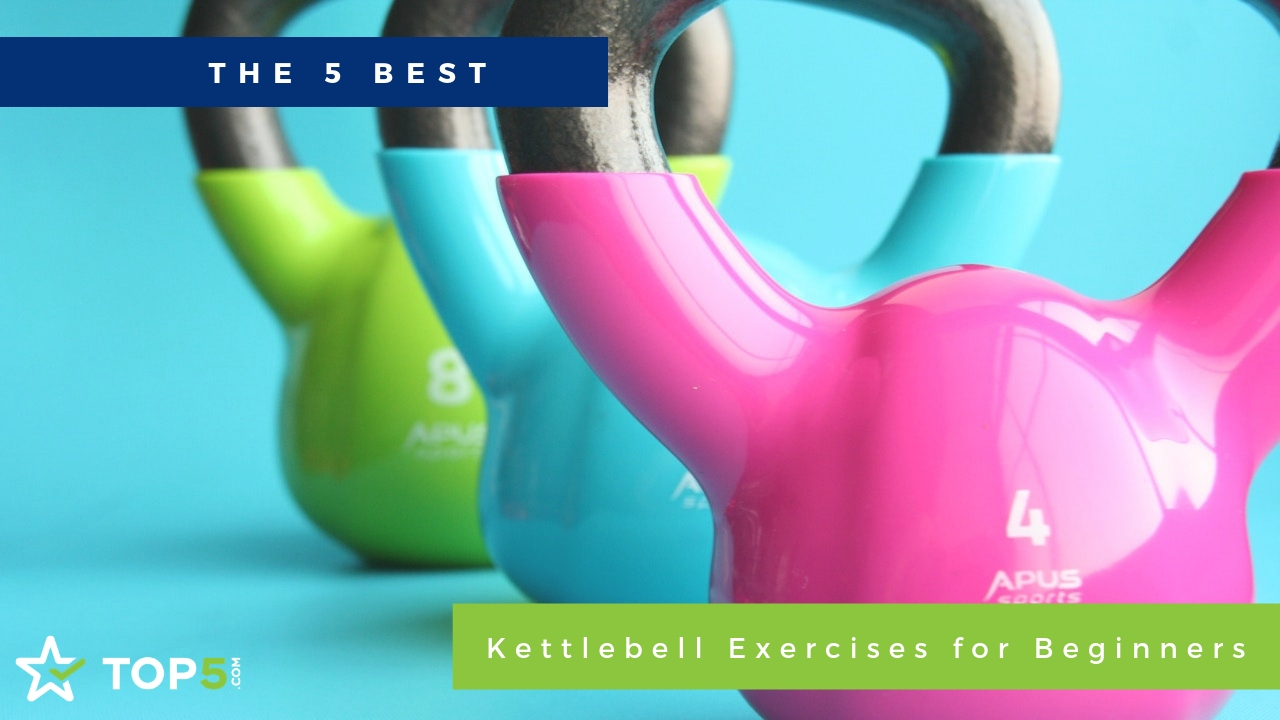 the 5 best kettlebell exercises for beginners
