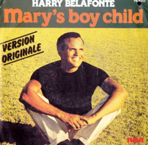 "Harry's Belanfonte's ""Mary;s boy child"" is also another Xmas classic on the list of best Xmas songs of all time"