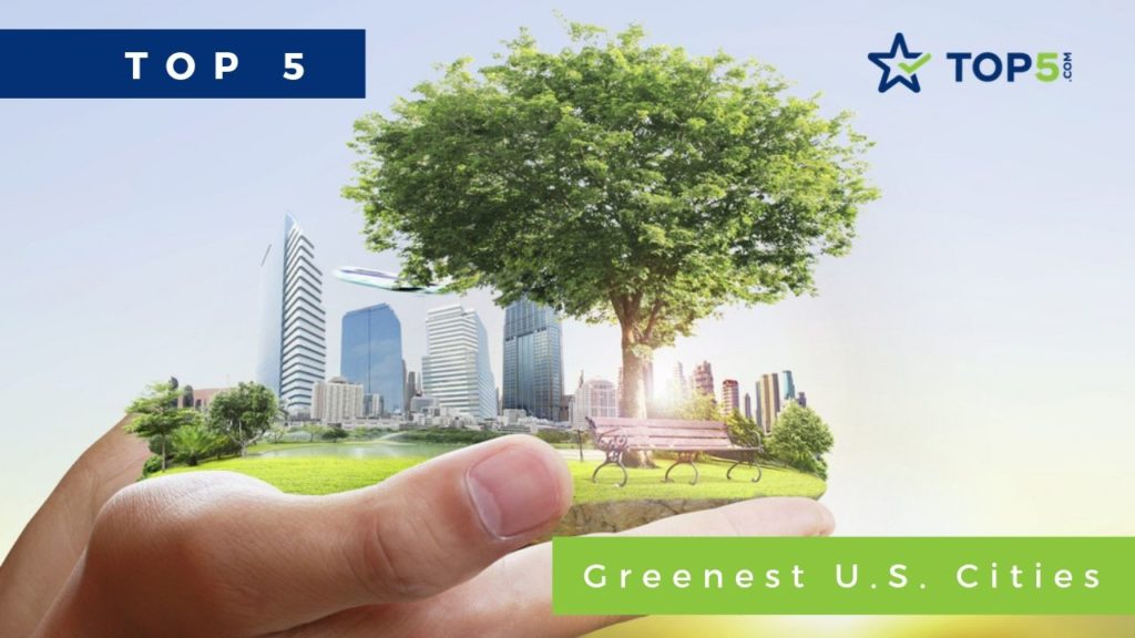 Top 5 Greenest U.S. Cities