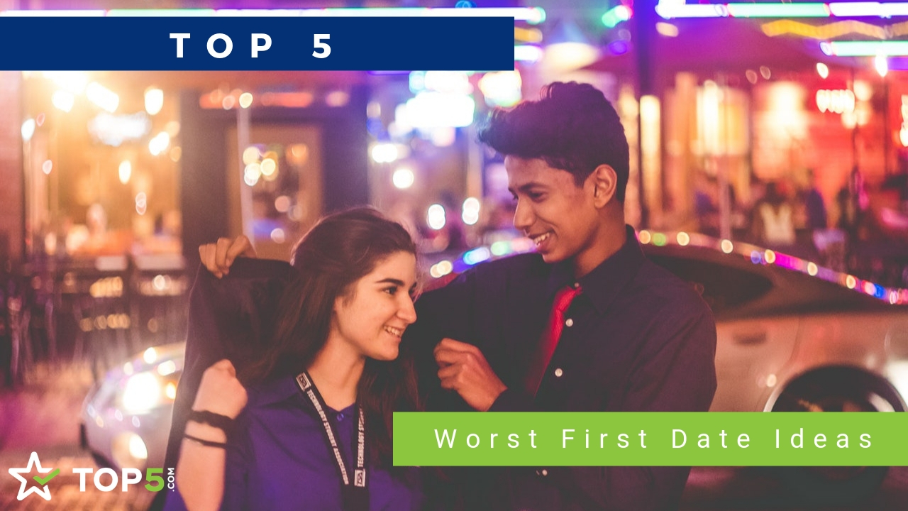 top 5 worst first date ideas