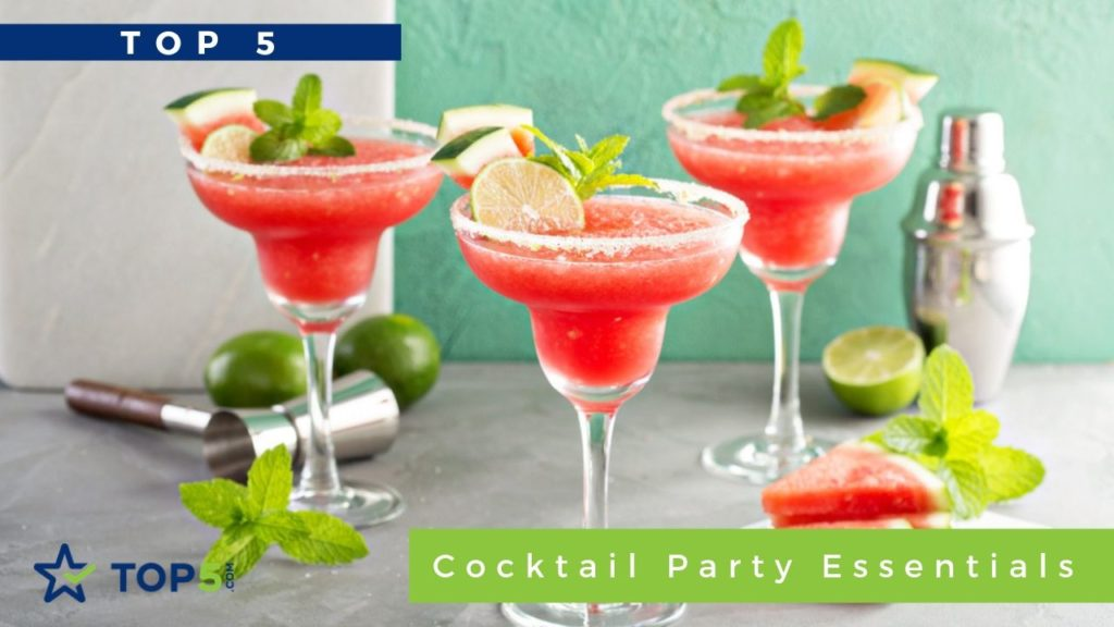 top 5 cocktail party essentials