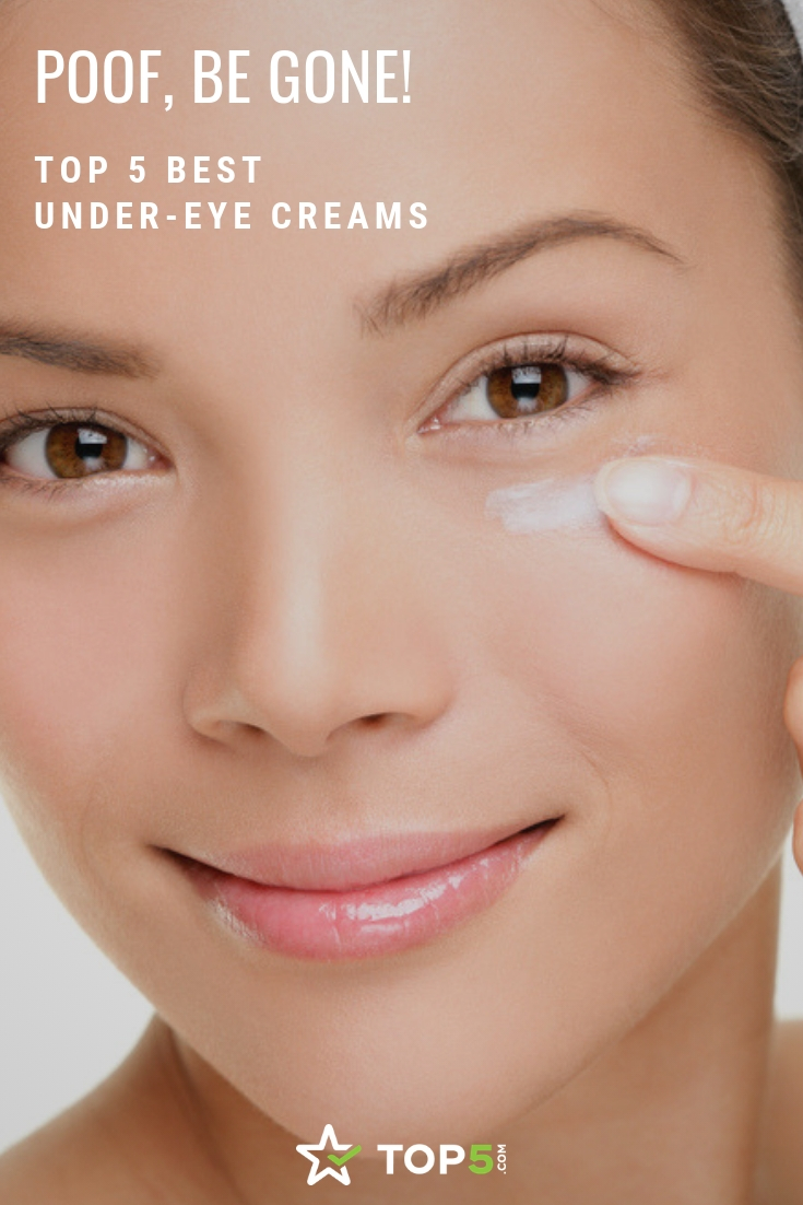 Poof, be gone! Top 5 best under-eye creams