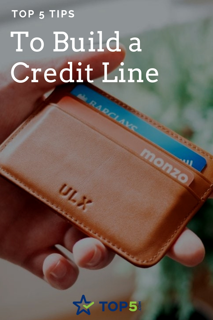 top 5 tips to build a credit line