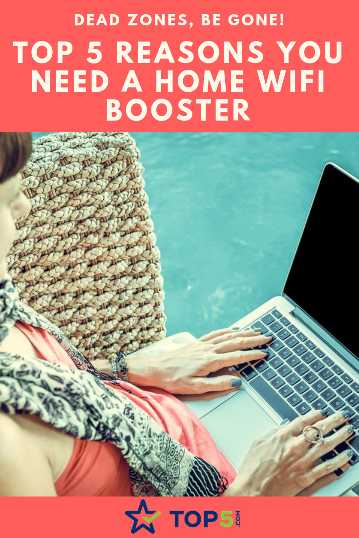 top 5 reasons you need a home wifi booster