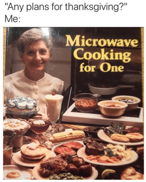 thanksgiving memes thanksgiving alone