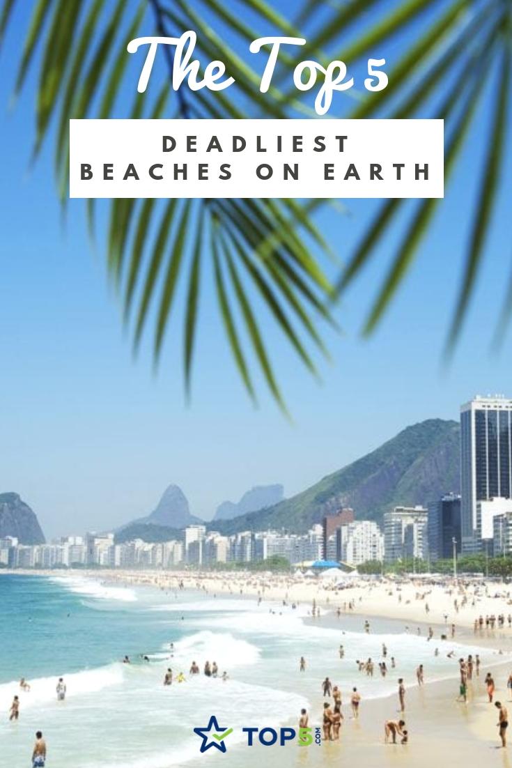 the top 5 deadliest beaches on earth