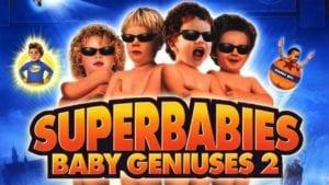 Worst rated movies superbabies baby geniuses 2