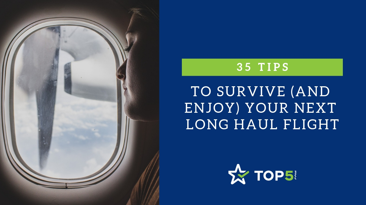 35 tips to survive (and enjoy) your next long haul flight
