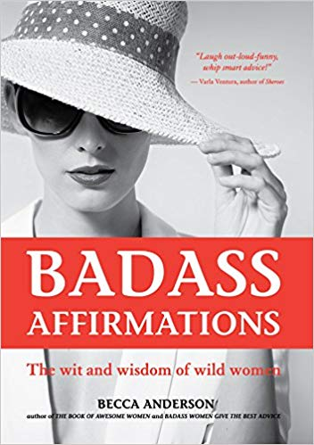 badass affirmations the wit and wisdom of wild women book