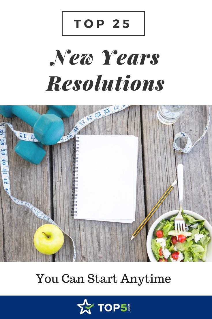 top 25 new years resolutions - start your resolutions anytime!