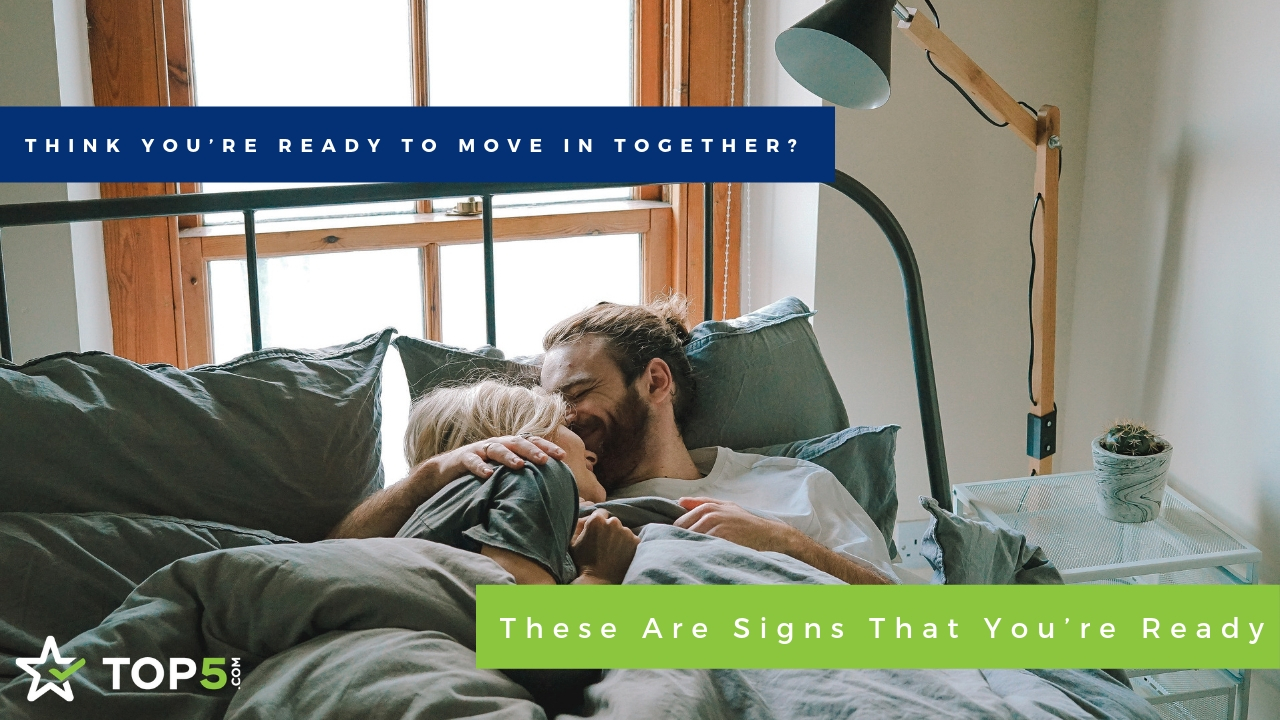 think you're ready to move in together? these are signs that you're ready