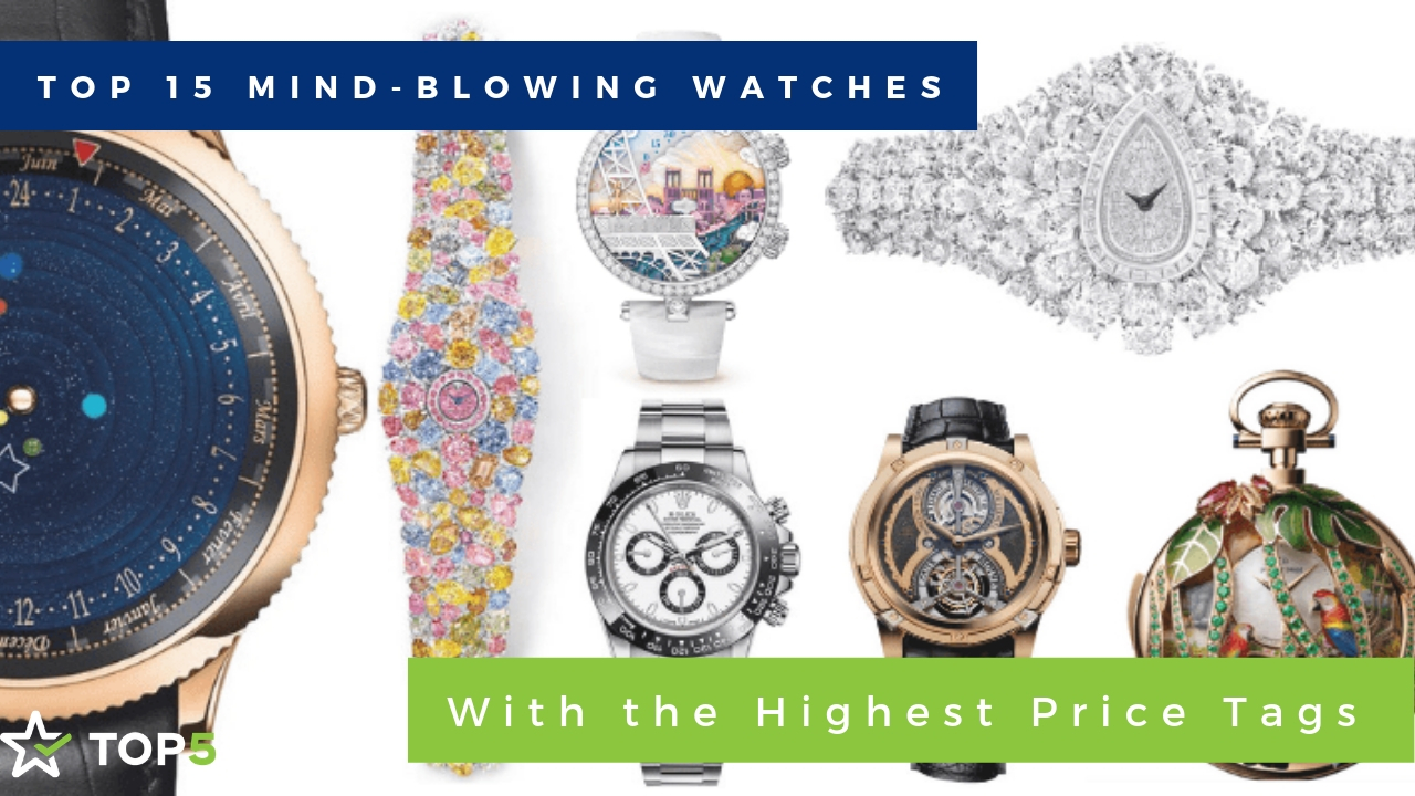 top 15 mind-blowing watches with the highest price tags