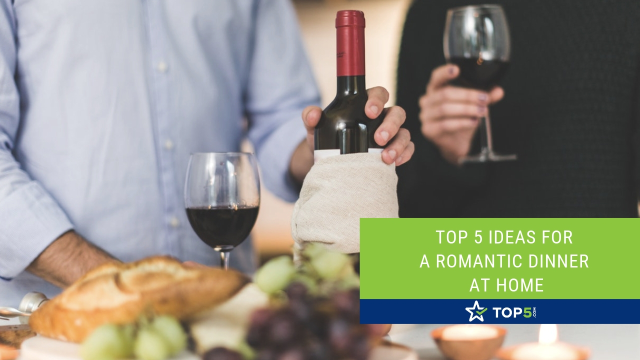 top 5 ideas for a romantic dinner at home