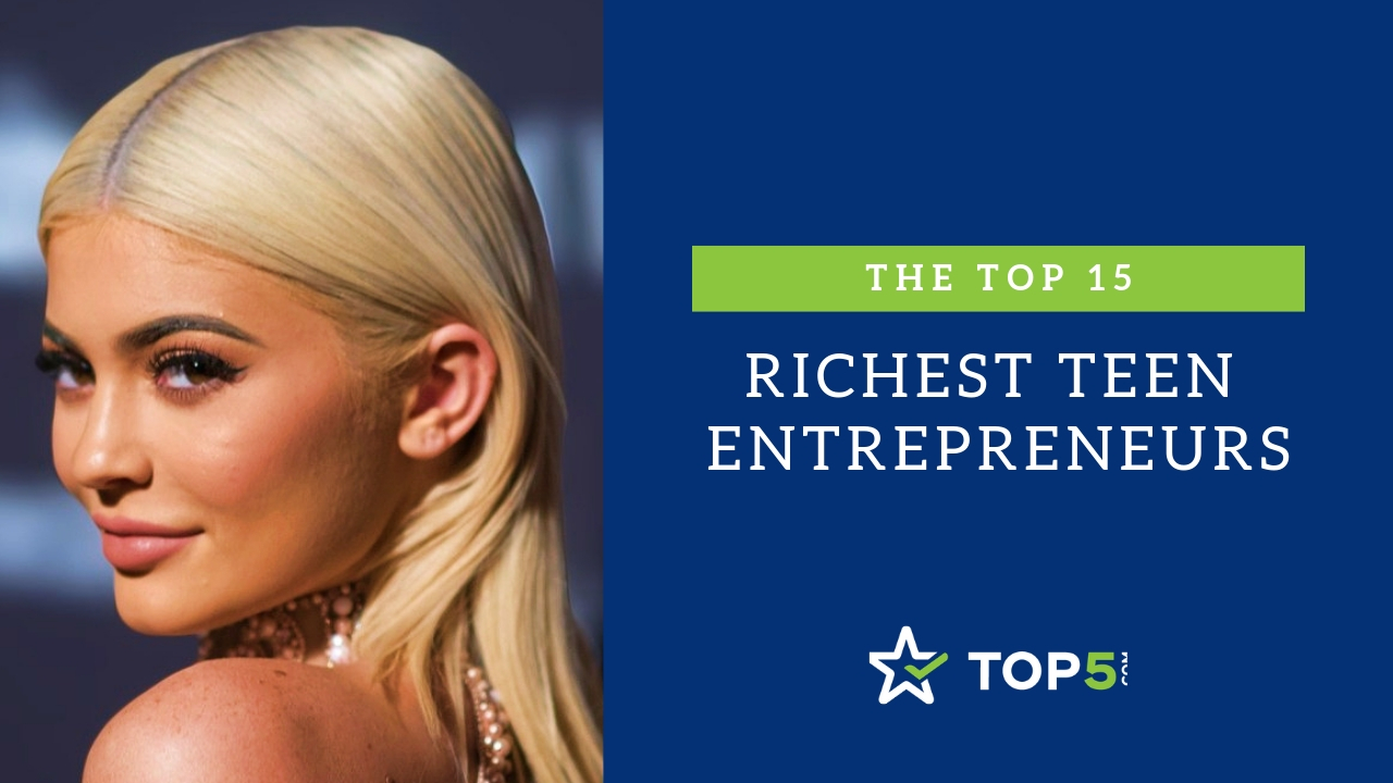 The Top 15 Richest Teen Entrepreneurs