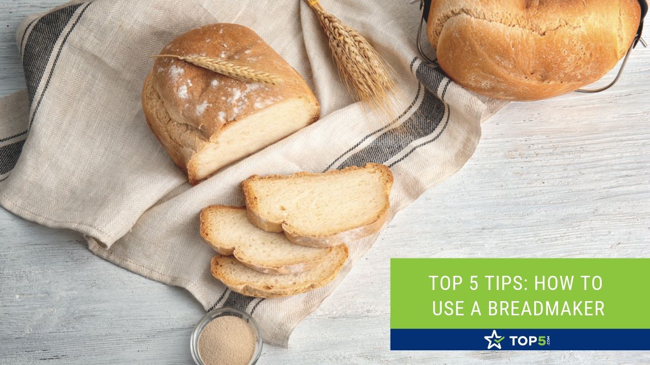 top 5 tips how to use a breadmaker