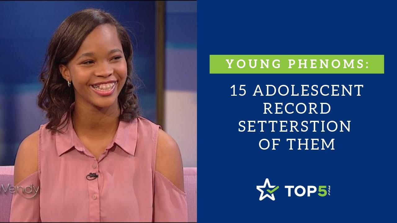 15 adolescent record setters
