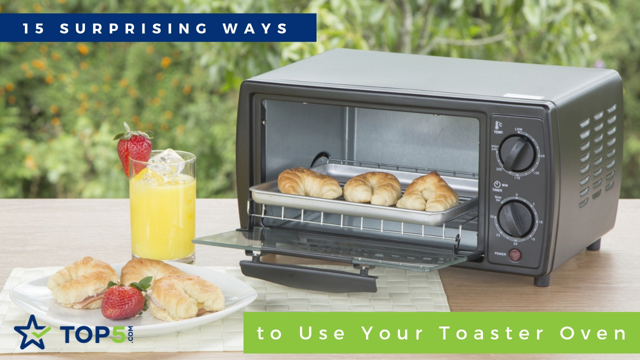 15 surprising ways to use your toaster oven