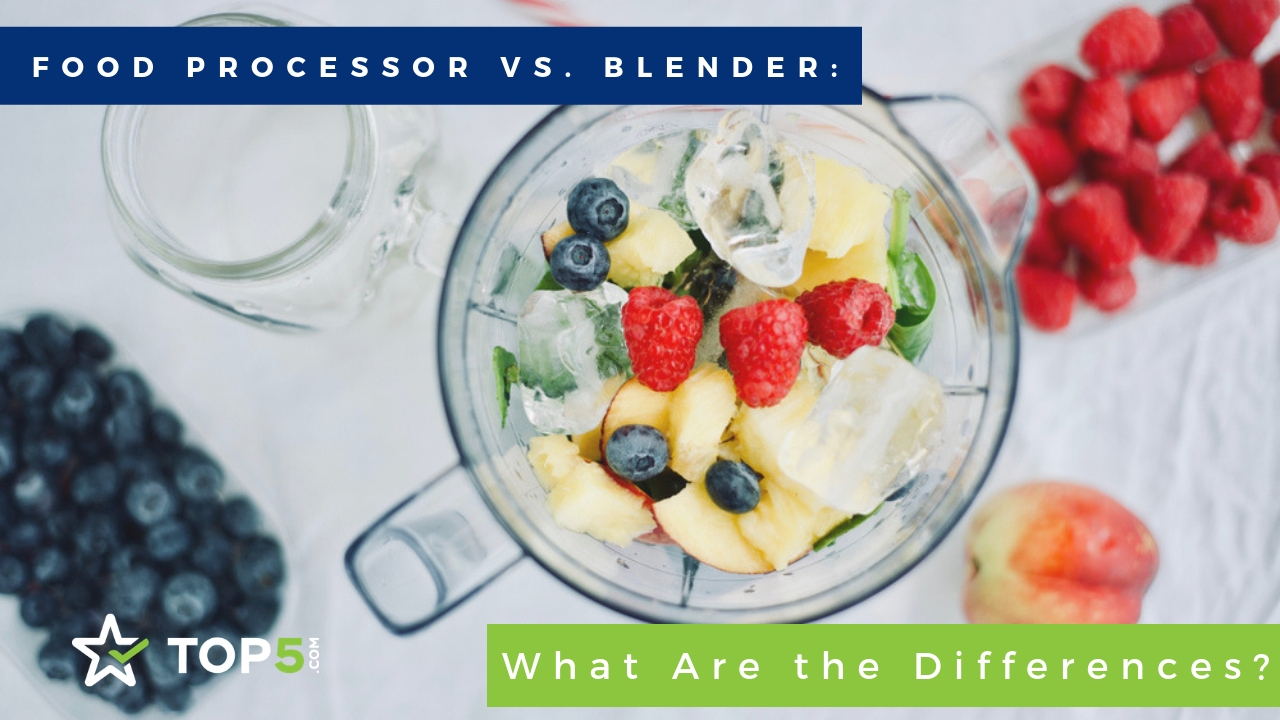 food processor vs. blender - what are the differences?