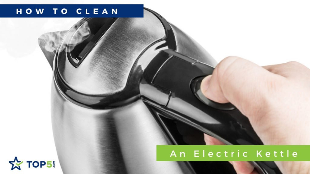 best ways to clean an electric kettle