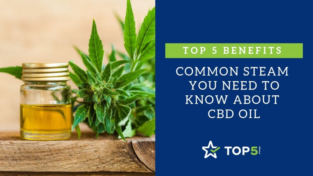 top 5 benefits you need to know about cbd oil