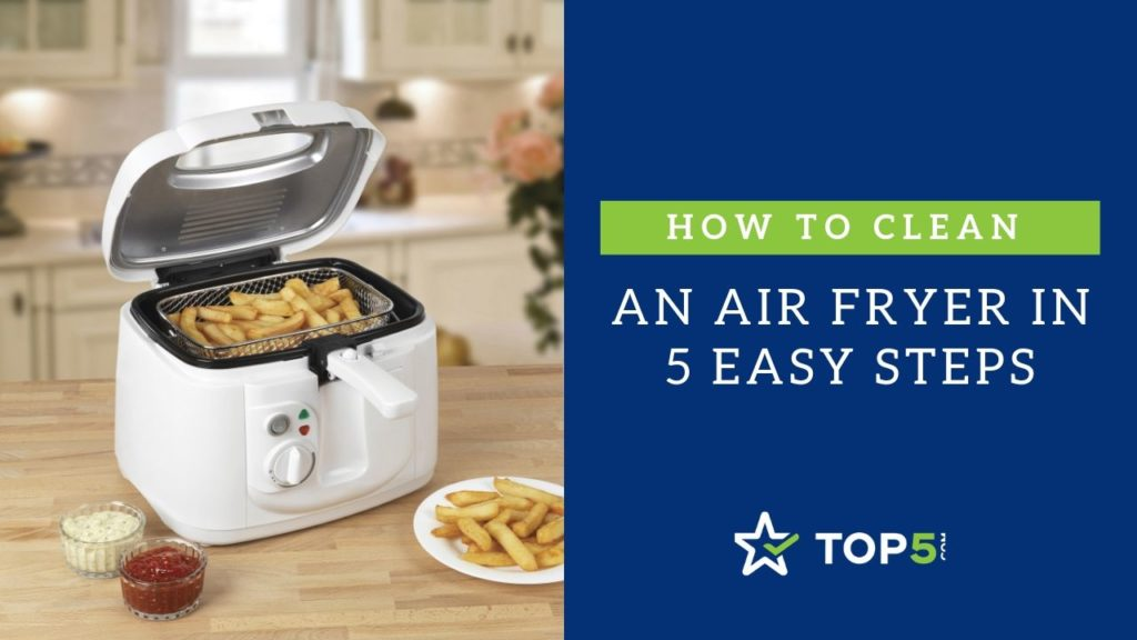 how to clean an air fryer in 5 easy steps
