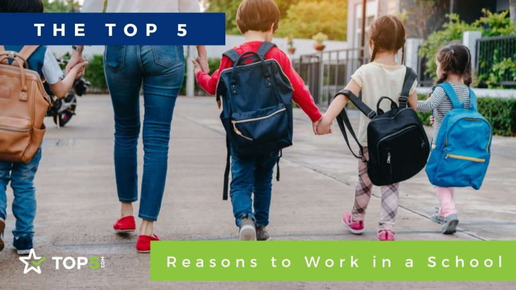 the top 5 reasons to work in a school