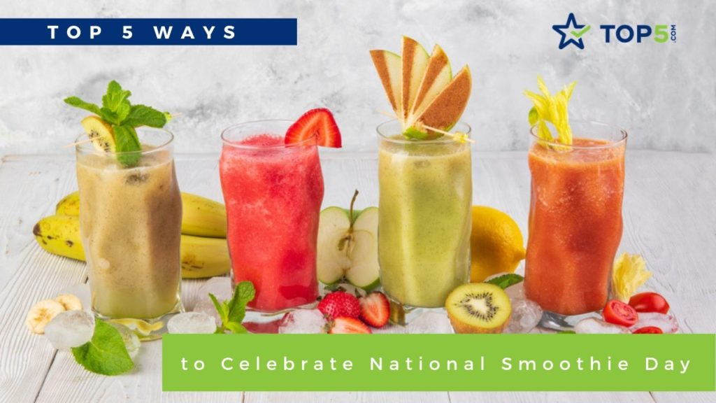top 5 ways to celebrate national smoothie day