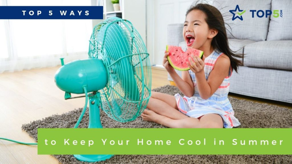 top 5 ways to keep your home cool in summer