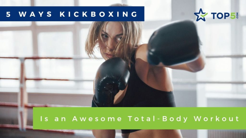 5 ways kickboxing is an awesome total-body workout