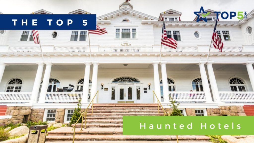 the top 5 haunted hotels