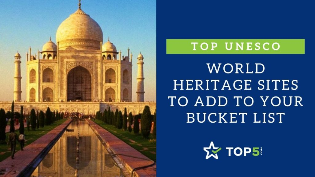 World Heritage Sites To Add To Your Bucket List