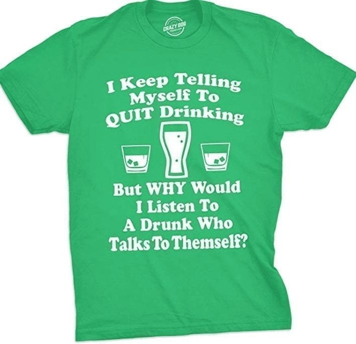 Keep Telling Myself to Quit Drinking T Shirt